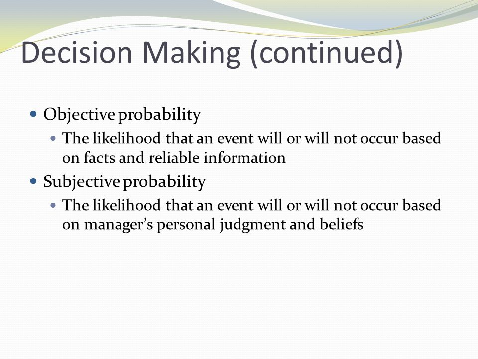 Steps in Decision Making Identify the purpose Set the criteria Weight the criteria Seek alternatives Test alternatives Troubleshoot Evaluate the action See box 8-2 pg 111