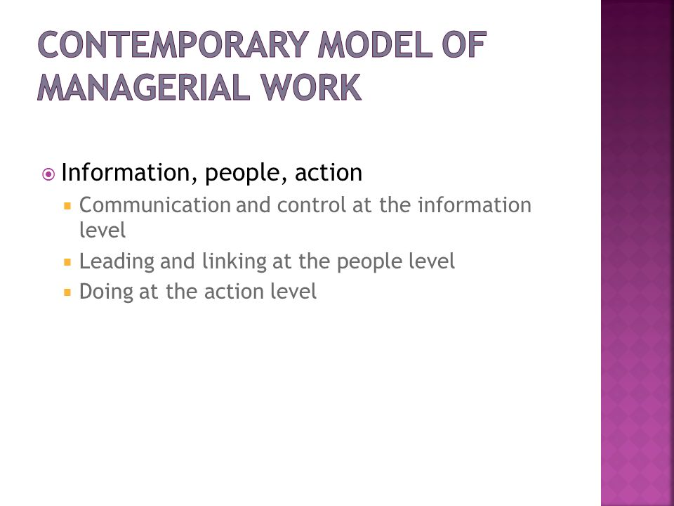Information, people, action Communication and control at the information level Leading and linking at the people level Doing at the action level