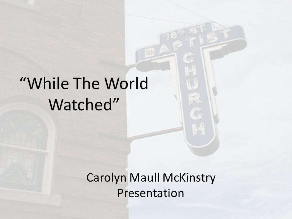 While The World Watched Carolyn Maull McKinstry Presentation