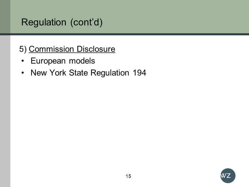 Regulation (contd) European models New York State Regulation 194 15 5) Commission Disclosure