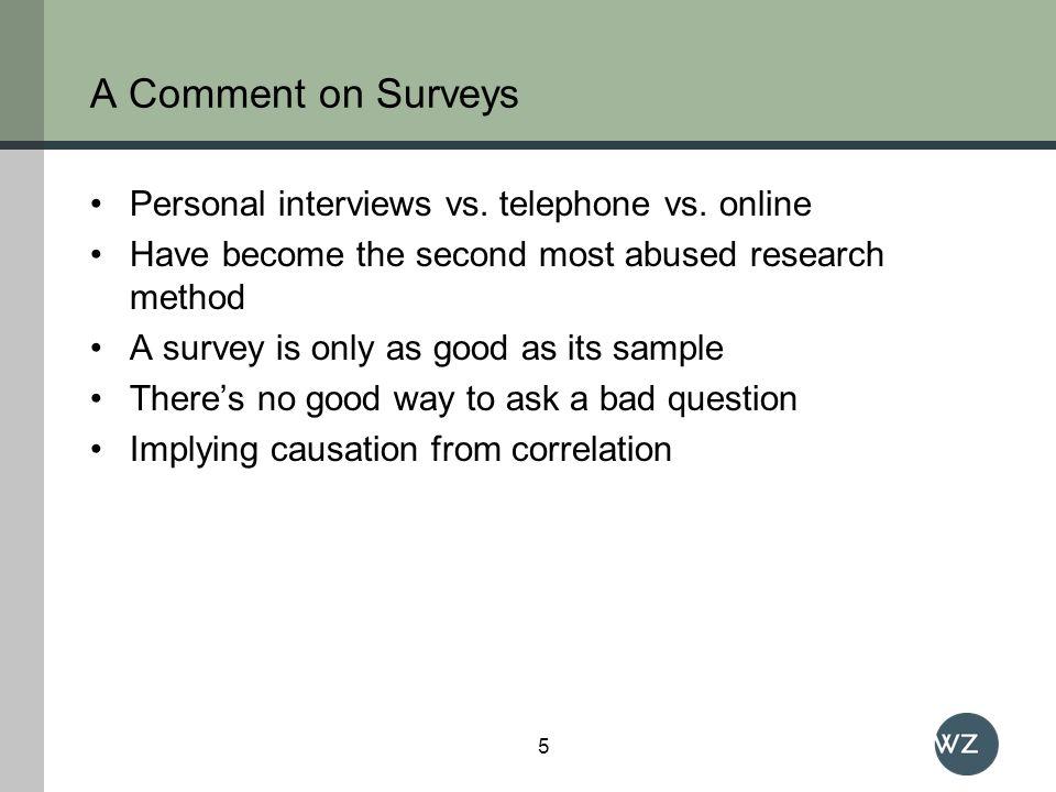 A Comment on Surveys Personal interviews vs. telephone vs.