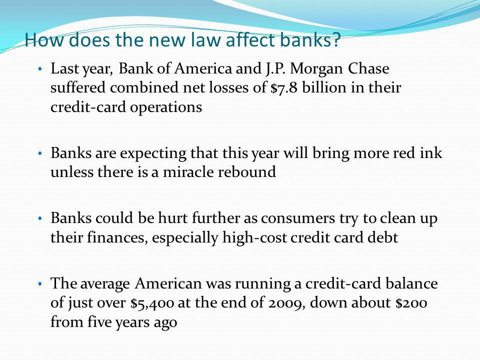 How does the new law affect banks. Last year, Bank of America and J.P.