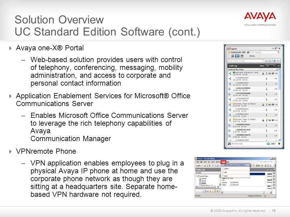 Solution Overview UC Standard Edition Software (cont.) Avaya one-X® Portal – Web-based solution provides users with control of telephony, conferencing