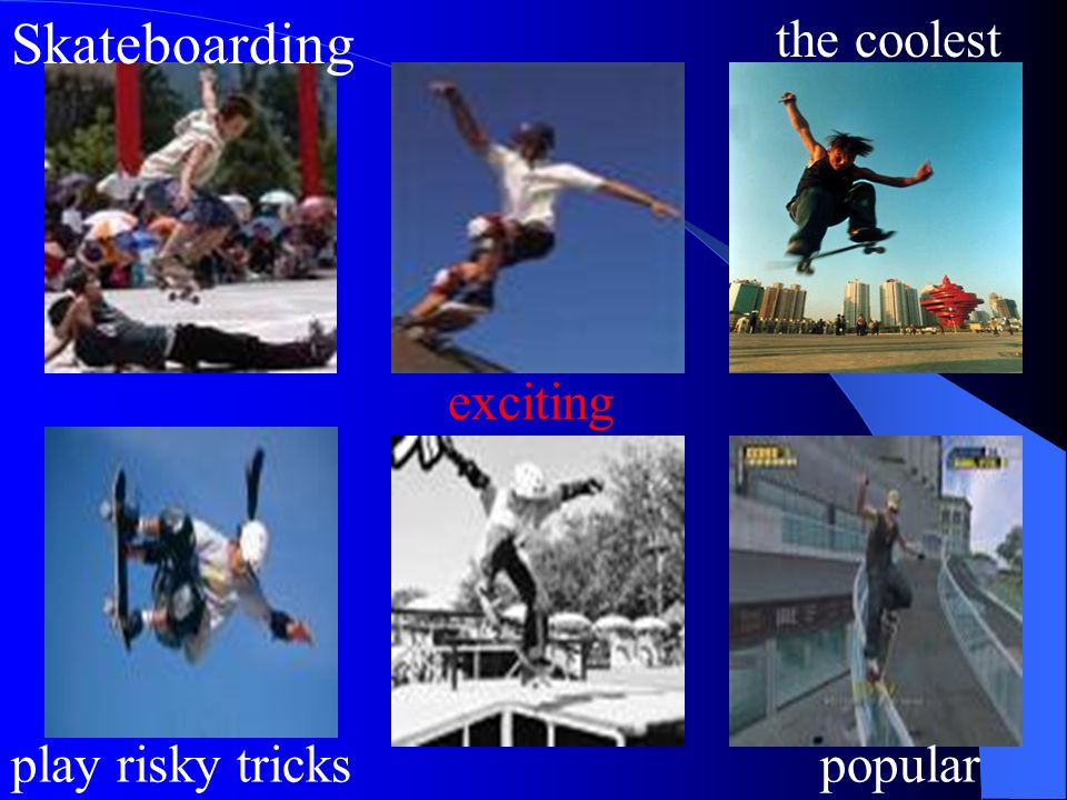 Listen to the tape and answer: Why Skateboarding is the coolest sport.