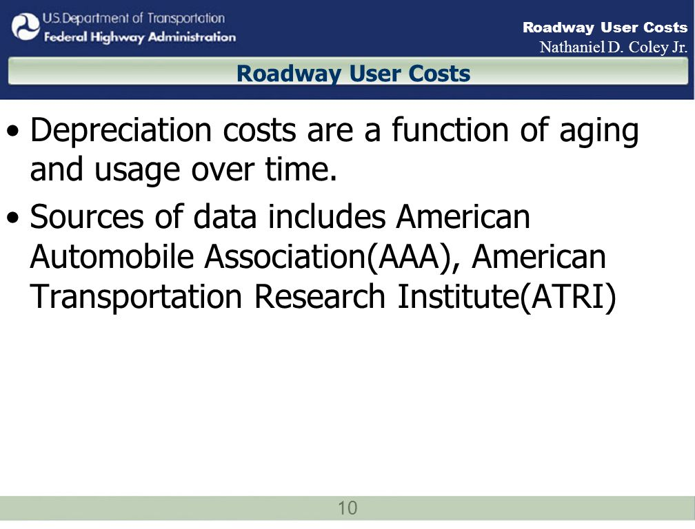 10 Roadway User Costs Nathaniel D. Coley Jr.