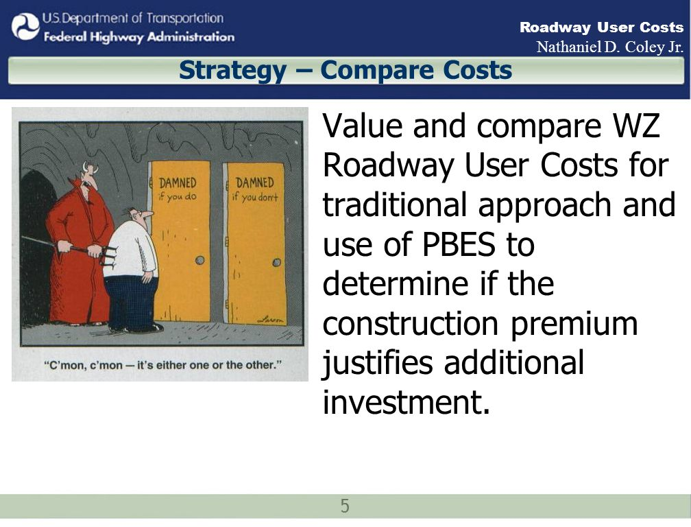 5 Roadway User Costs Nathaniel D. Coley Jr.