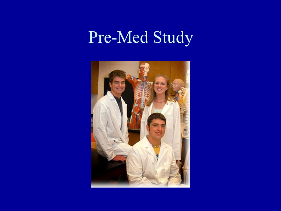 Pre-Med Study