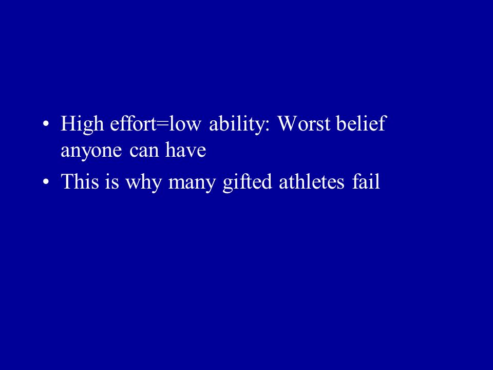 High effort=low ability: Worst belief anyone can have This is why many gifted athletes fail