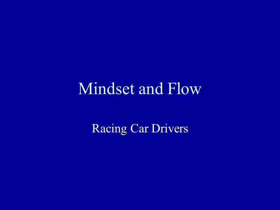 Mindset and Flow Racing Car Drivers