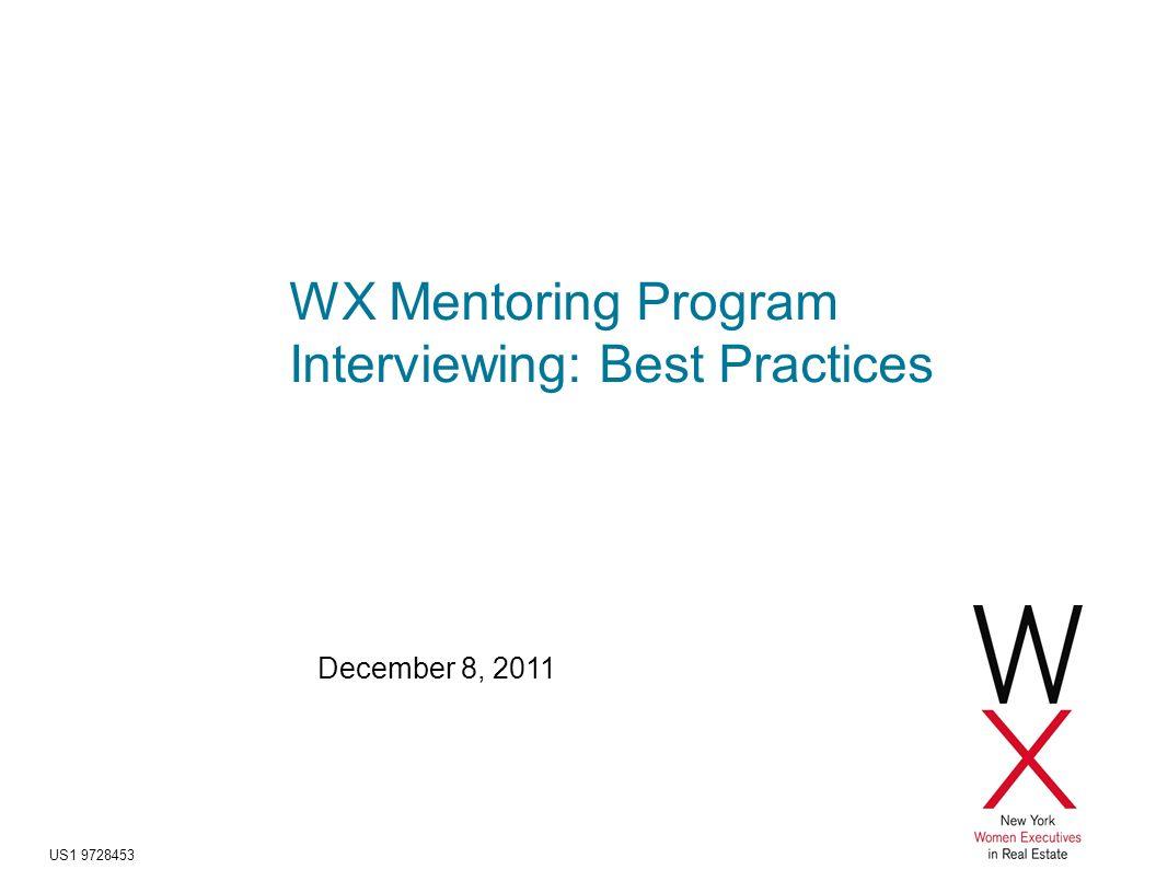 WX Mentoring Program Interviewing: Best Practices December 8, 2011 US1 9728453