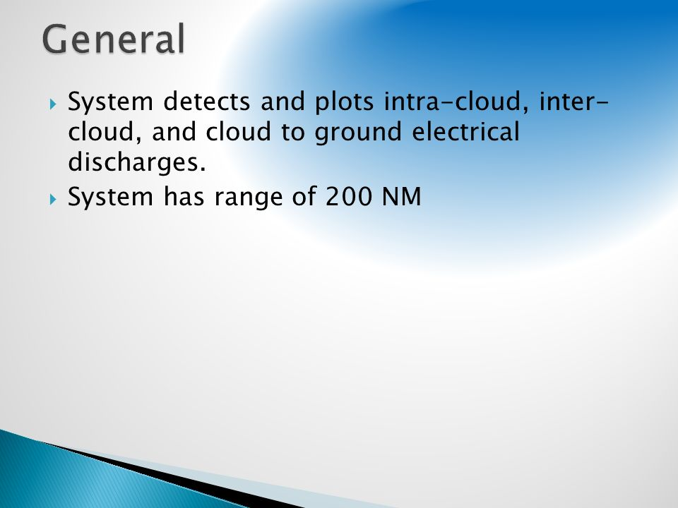 System detects and plots intra-cloud, inter- cloud, and cloud to ground electrical discharges. System has range of 200 NM