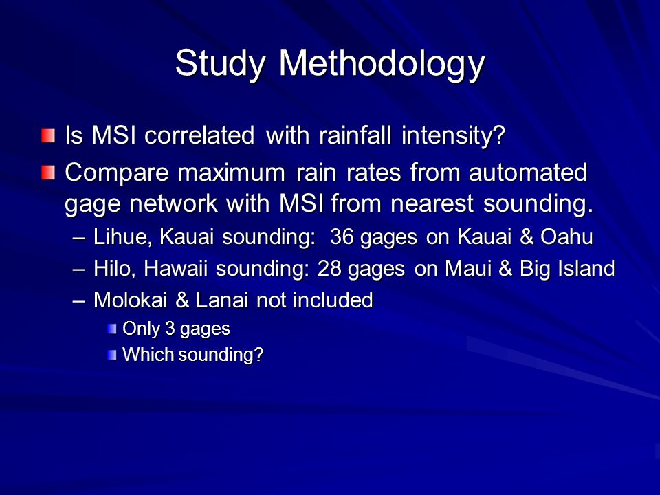 Study Methodology Is MSI correlated with rainfall intensity.