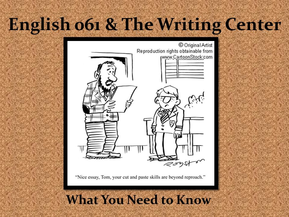 English 061 & The Writing Center What You Need to Know
