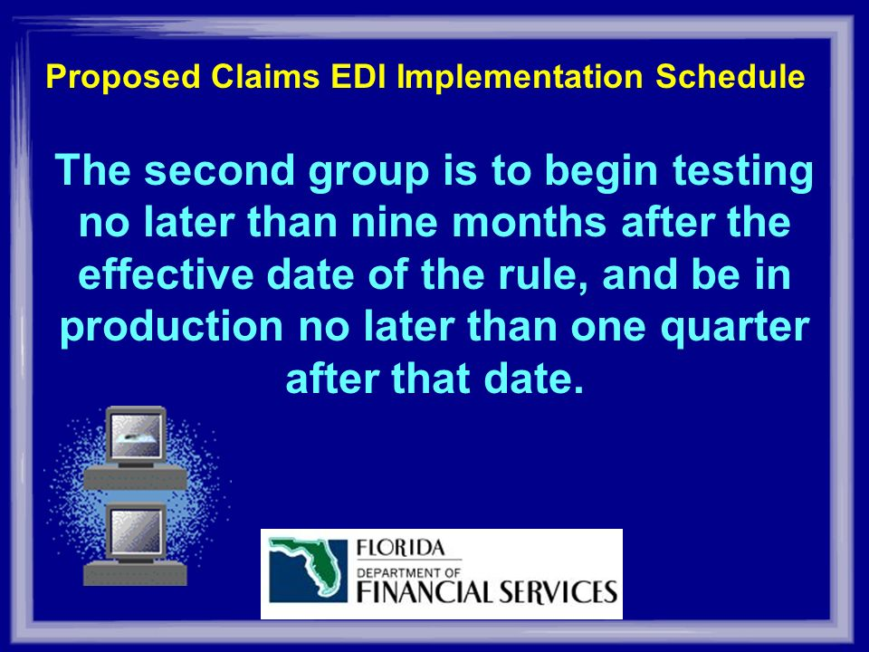 The second group is to begin testing no later than nine months after the effective date of the rule, and be in production no later than one quarter after that date.