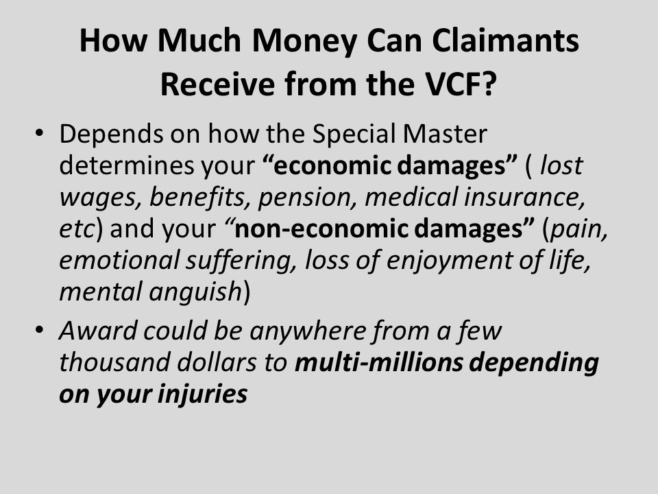 How Much Money Can Claimants Receive from the VCF.