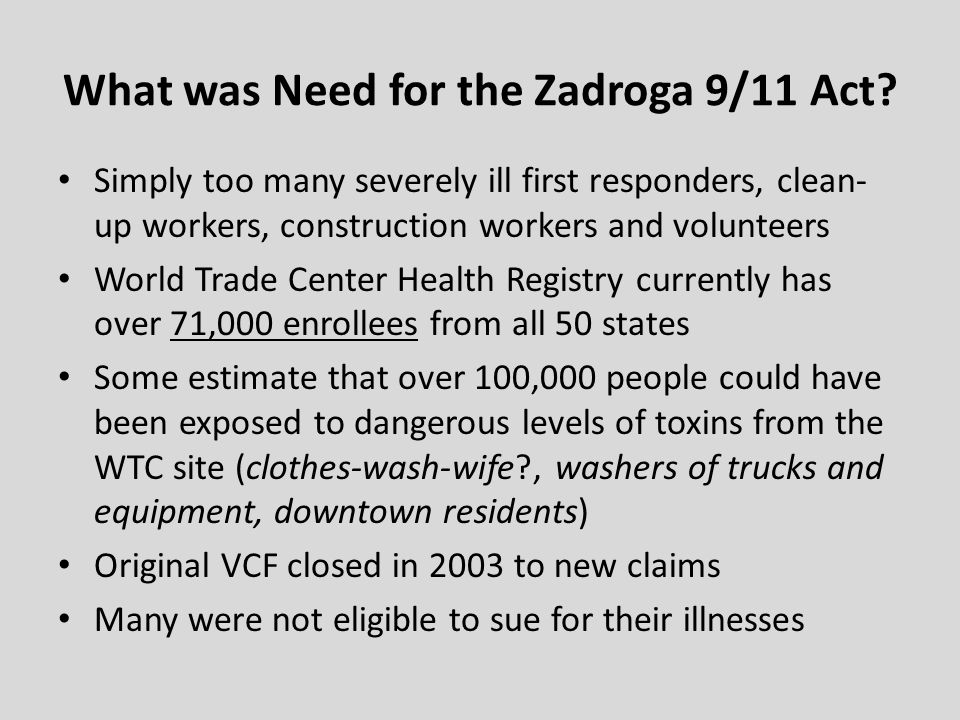 What was Need for the Zadroga 9/11 Act.