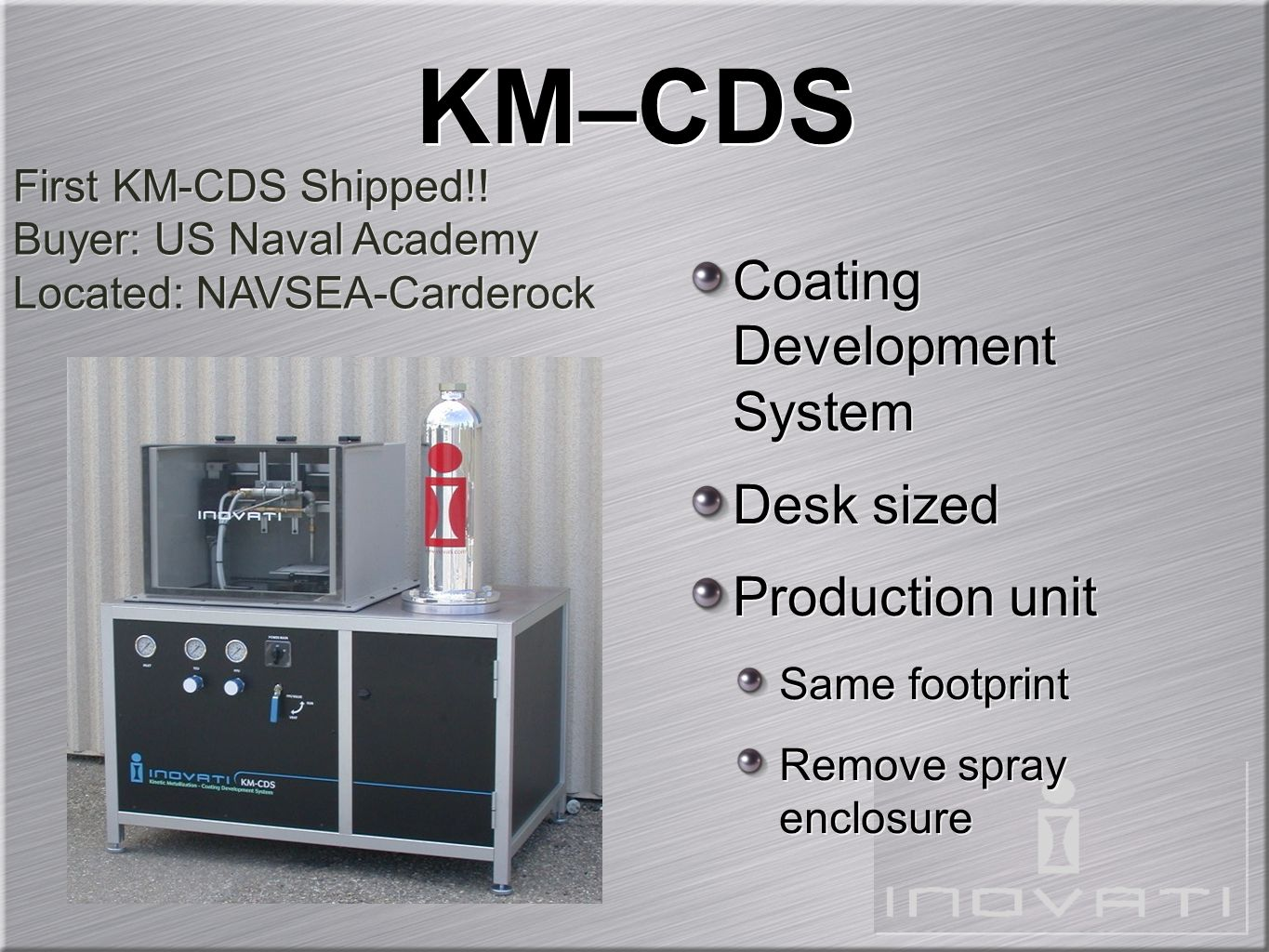 KM Critical Components Powder Fluidizing Unit Closed-loop mass-loss control Thermal Conditioning Unit Low power Deposition Nozzle Friction compensated Powder Fluidizing Unit Closed-loop mass-loss control Thermal Conditioning Unit Low power Deposition Nozzle Friction compensated He TCU PFU DN PFU TCU DN