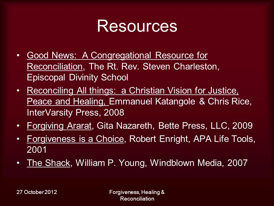 27 October 2012Forgiveness, Healing & Reconciliation Resources Good News: A Congregational Resource for Reconciliation, The Rt. Rev. Steven Charleston