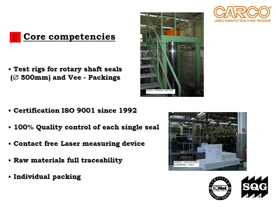 Core competencies Test rigs for rotary shaft seals Test rigs for rotary shaft seals ( 500mm) and Vee - Packings ( 500mm) and Vee - Packings Certificat