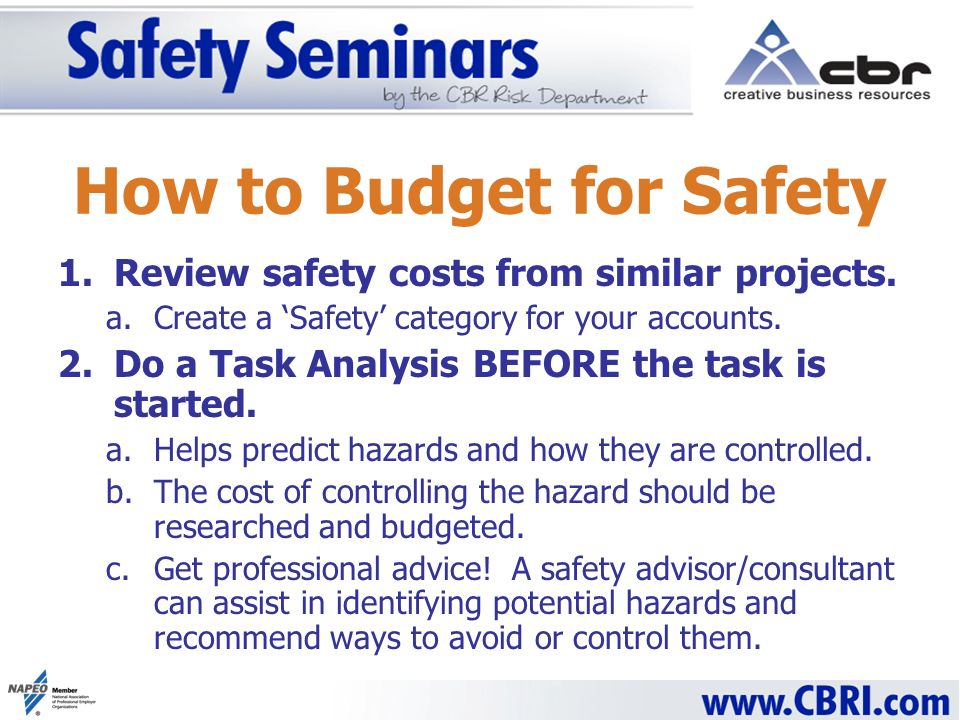 How to Budget for Safety 1.Review safety costs from similar projects.