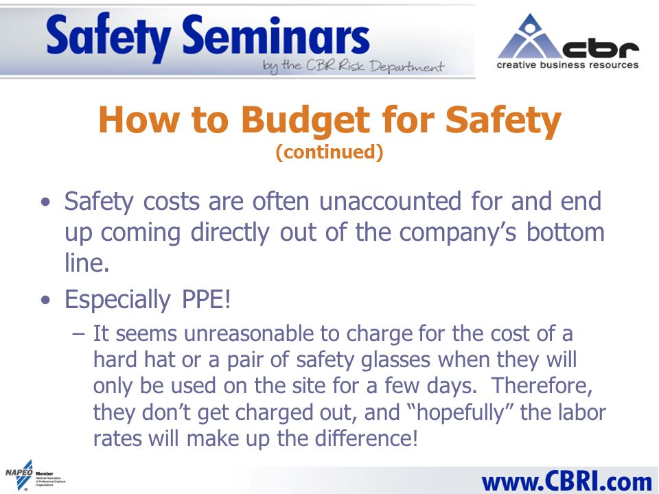 Safety costs are often unaccounted for and end up coming directly out of the companys bottom line.