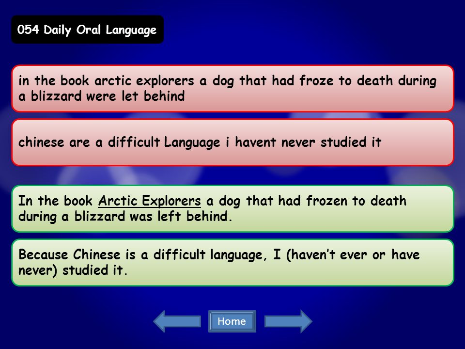 in the book arctic explorers a dog that had froze to death during a blizzard were let behind chinese are a difficult Language i havent never studied it In the book Arctic Explorers a dog that had frozen to death during a blizzard was left behind.