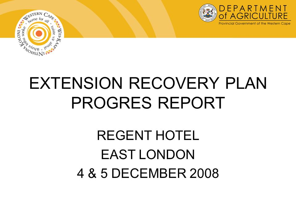 EXTENSION RECOVERY PLAN PROGRES REPORT REGENT HOTEL EAST LONDON 4 & 5 DECEMBER 2008