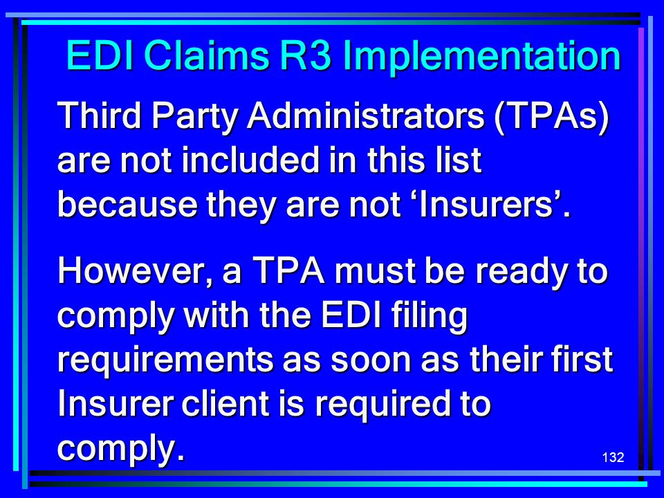 132 Third Party Administrators (TPAs) are not included in this list because they are not Insurers.