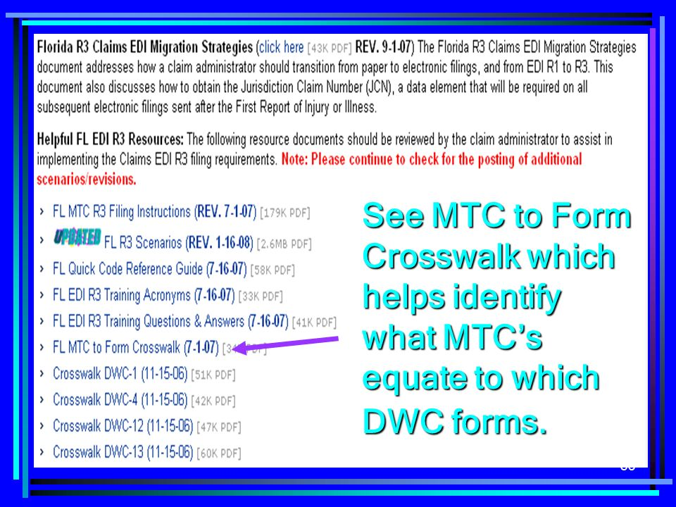 53 See MTC to Form Crosswalk which helps identify what MTCs equate to which DWC forms.