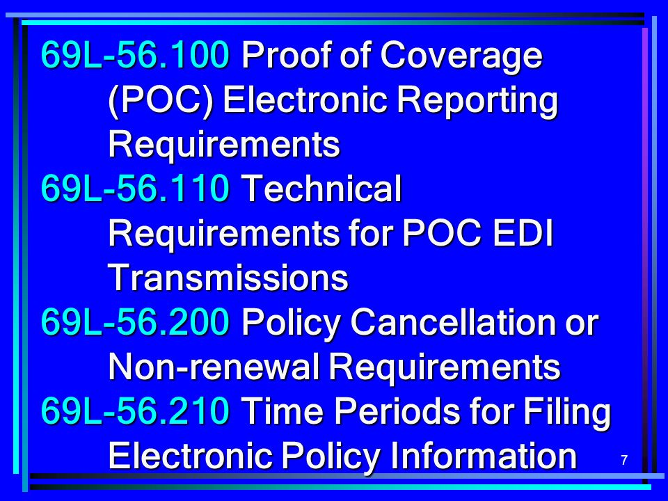 8 69L-56.300Claims EDI Reporting Requirements and Implementation Schedules 69L-56.301Electronic First Report of Injury or Illness 69L-56.3012 Electronic Notice of Denial and Rescinded Denial 69L-56.3013 Electronic Periodic Claim Cost Reports