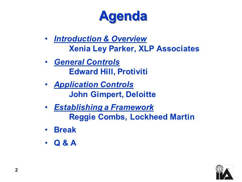 2 Agenda Introduction & Overview Xenia Ley Parker, XLP Associates General Controls Edward Hill, Protiviti Application Controls John Gimpert, Deloitte
