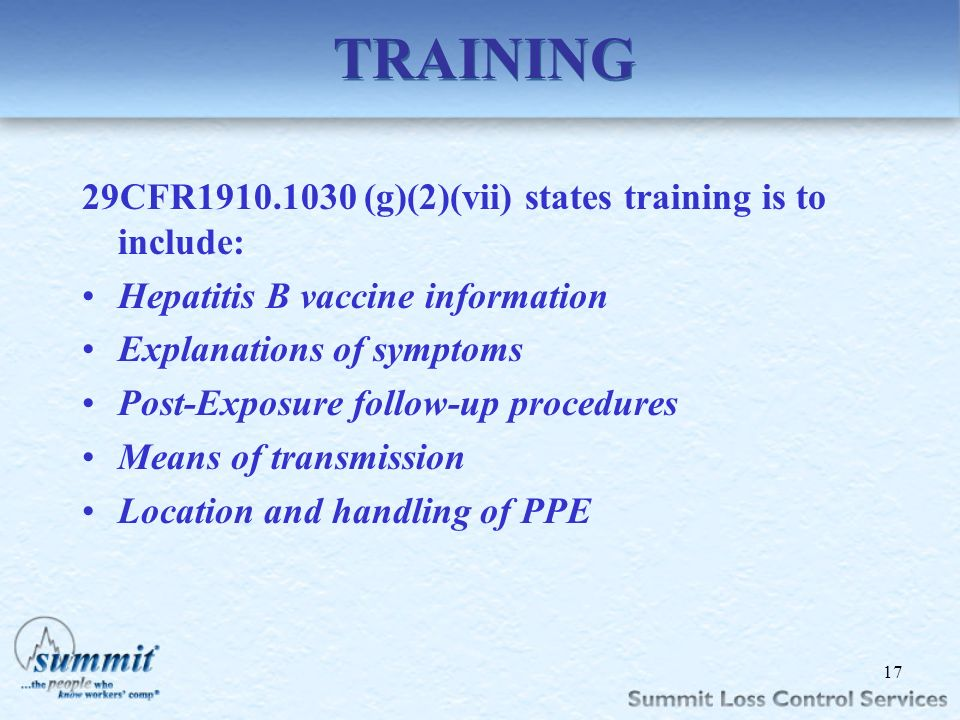 Click to edit Master text styles –Second level Third level –Fourth level »Fifth level TRAINING 29CFR1910.1030 (g)(2)(vii) states training is to includ