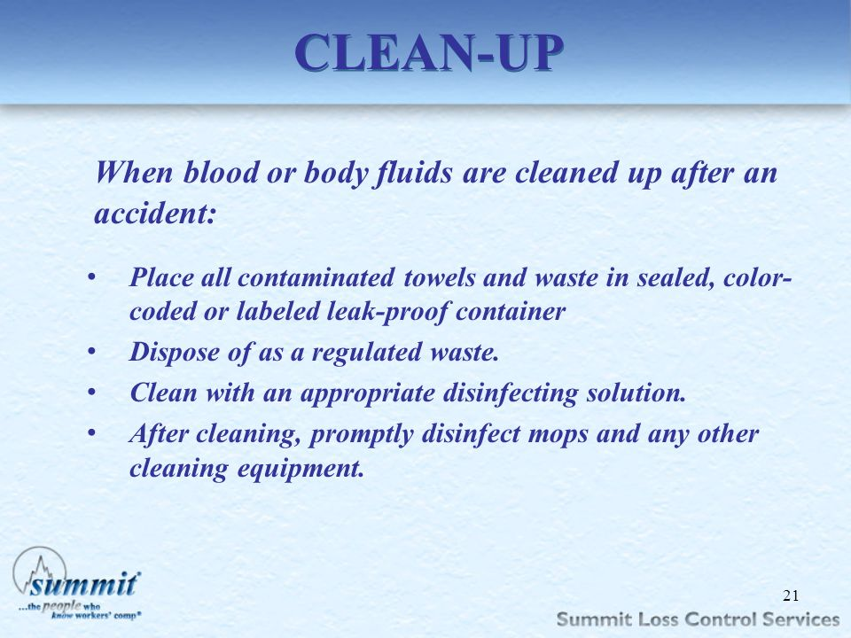 Click to edit Master text styles –Second level Third level –Fourth level »Fifth level CLEAN-UP When blood or body fluids are cleaned up after an accid