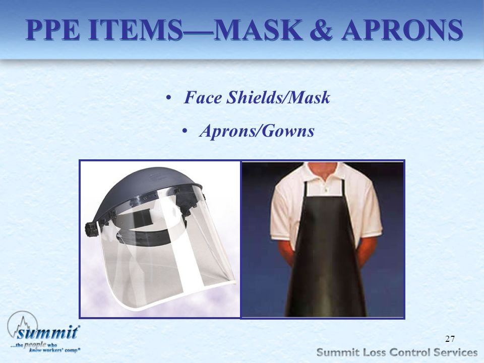 Click to edit Master text styles –Second level Third level –Fourth level »Fifth level PPE ITEMSMASK & APRONS Face Shields/Mask Aprons/Gowns 27