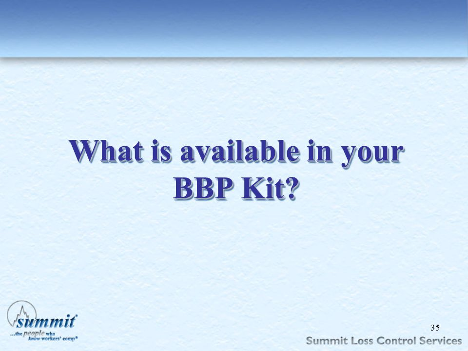 Click to edit Master text styles –Second level Third level –Fourth level »Fifth level What is available in your BBP Kit? 35