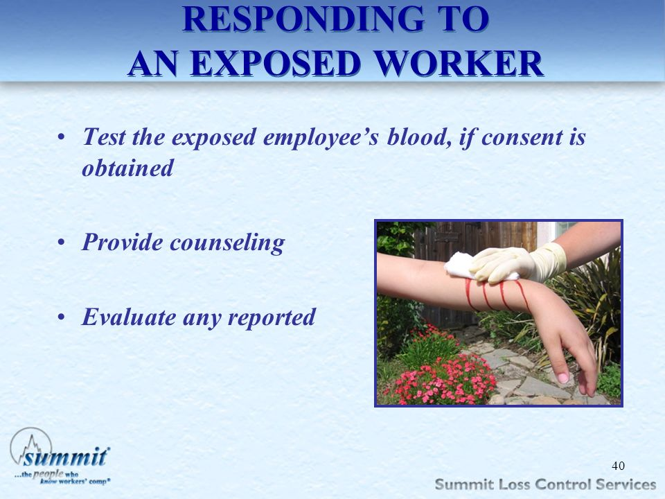 Click to edit Master text styles –Second level Third level –Fourth level »Fifth level RESPONDING TO AN EXPOSED WORKER Test the exposed employees blood