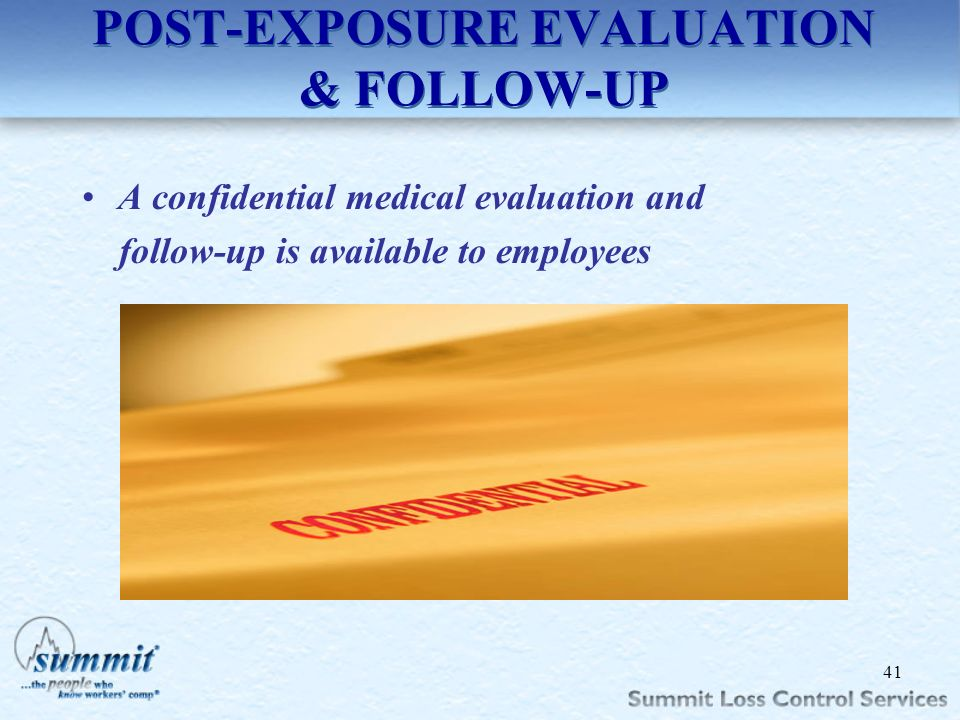 Click to edit Master text styles –Second level Third level –Fourth level »Fifth level POST-EXPOSURE EVALUATION & FOLLOW-UP A confidential medical eval