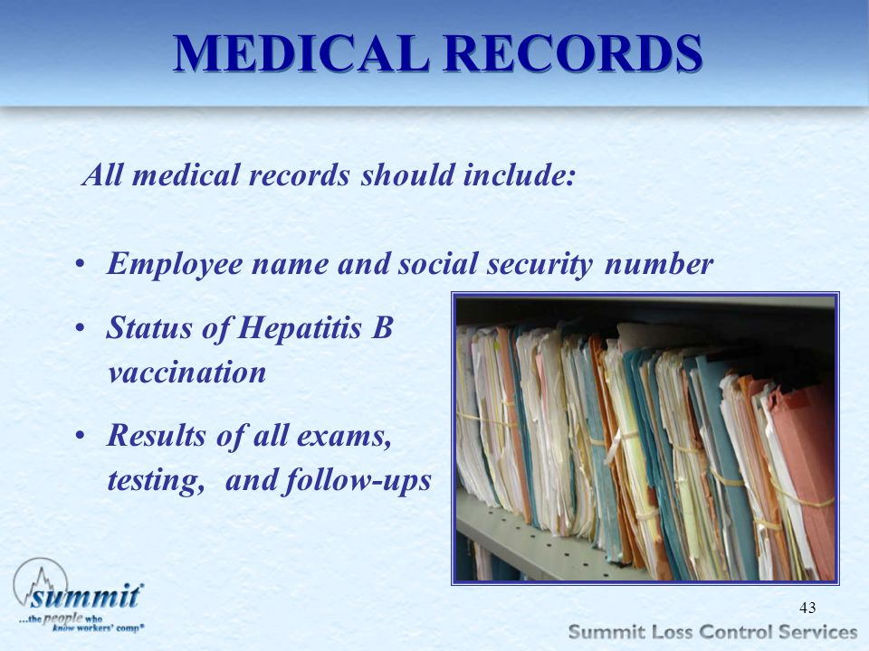 Click to edit Master text styles –Second level Third level –Fourth level »Fifth level MEDICAL RECORDS All medical records should include: Employee nam