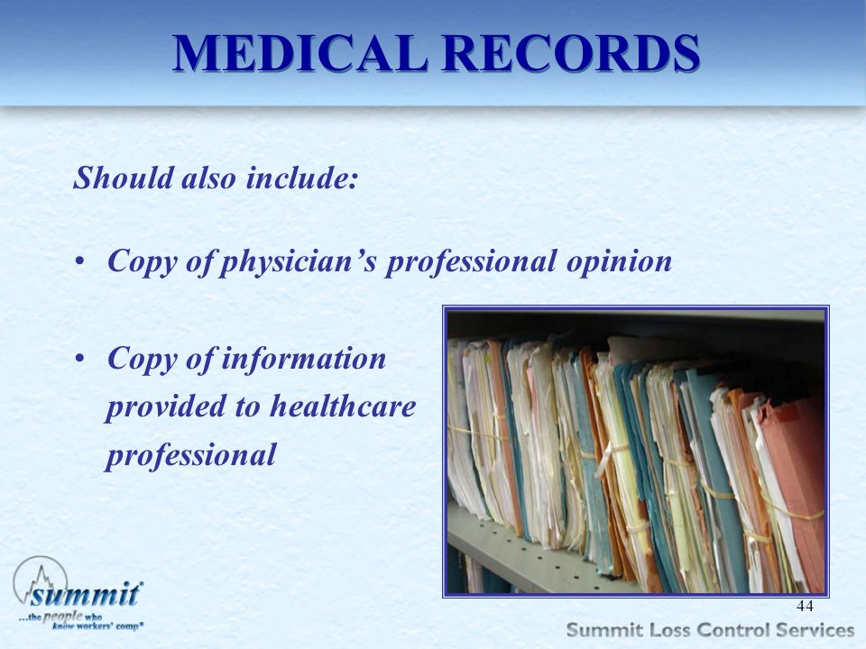 Click to edit Master text styles –Second level Third level –Fourth level »Fifth level MEDICAL RECORDS Should also include: Copy of physicians professi