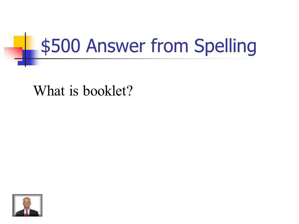 $500 Question from Spelling booklett