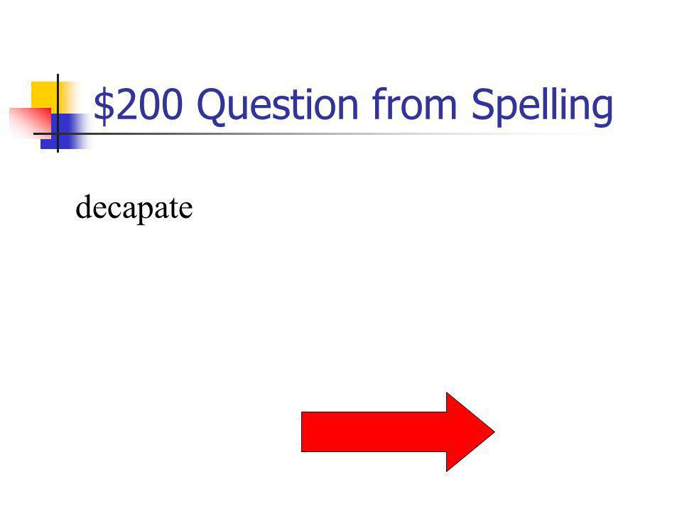 $200 Question from Spelling decapate