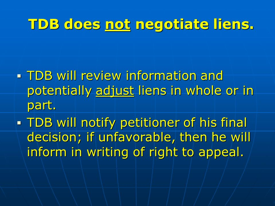 TDB will review information and potentially adjust liens in whole or in part.