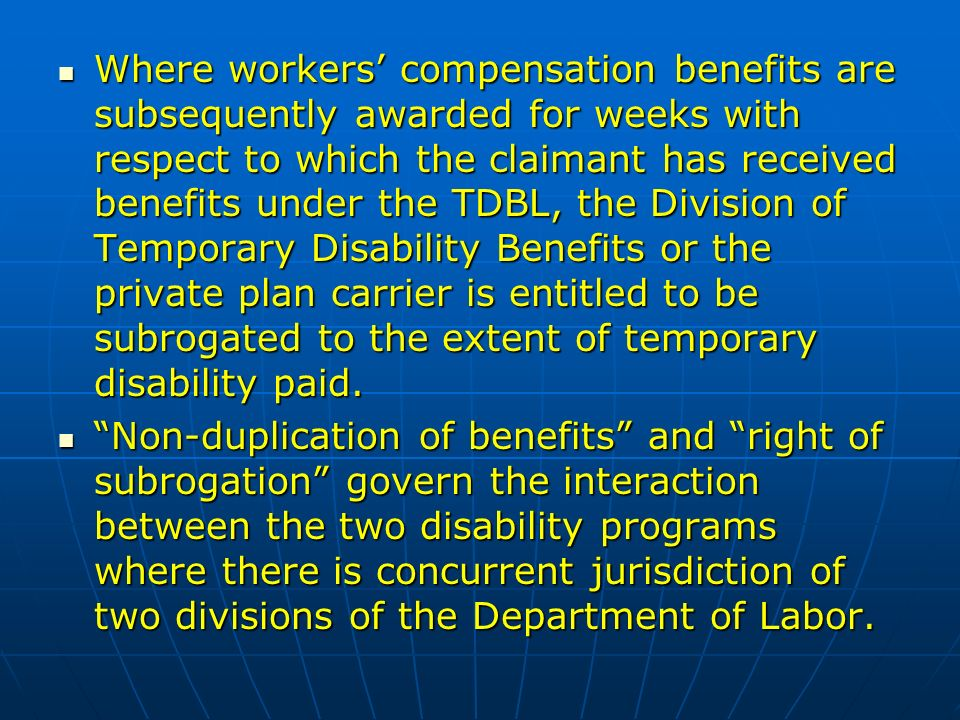 Where workers compensation benefits are subsequently awarded for weeks with respect to which the claimant has received benefits under the TDBL, the Division of Temporary Disability Benefits or the private plan carrier is entitled to be subrogated to the extent of temporary disability paid.