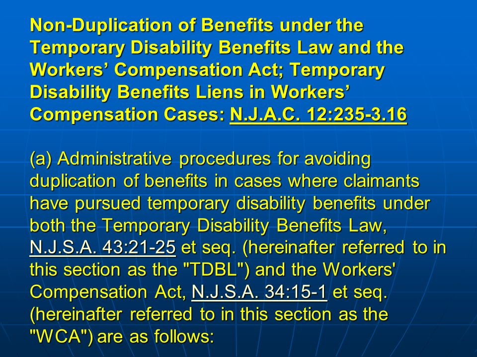 Non-Duplication of Benefits under the Temporary Disability Benefits Law and the Workers Compensation Act; Temporary Disability Benefits Liens in Workers Compensation Cases: N.J.A.C.