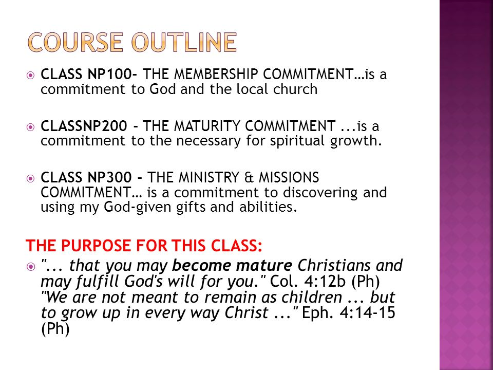 CLASS NP100- THE MEMBERSHIP COMMITMENT…is a commitment to God and the local church CLASSNP200 - THE MATURITY COMMITMENT...is a commitment to the neces