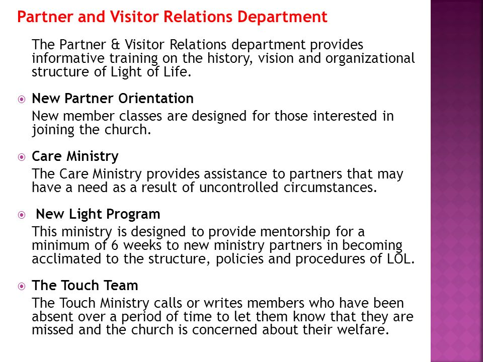 Partner and Visitor Relations Department The Partner & Visitor Relations department provides informative training on the history, vision and organizat