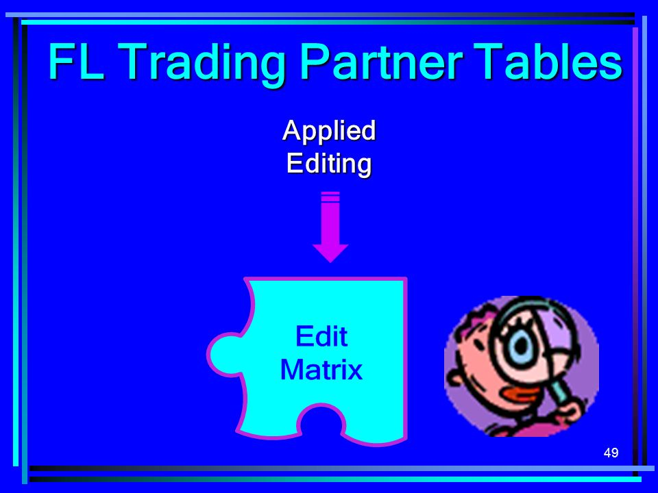 49 FL Trading Partner Tables AppliedEditing