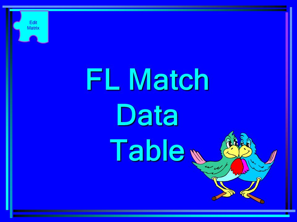 FL Match Data Table
