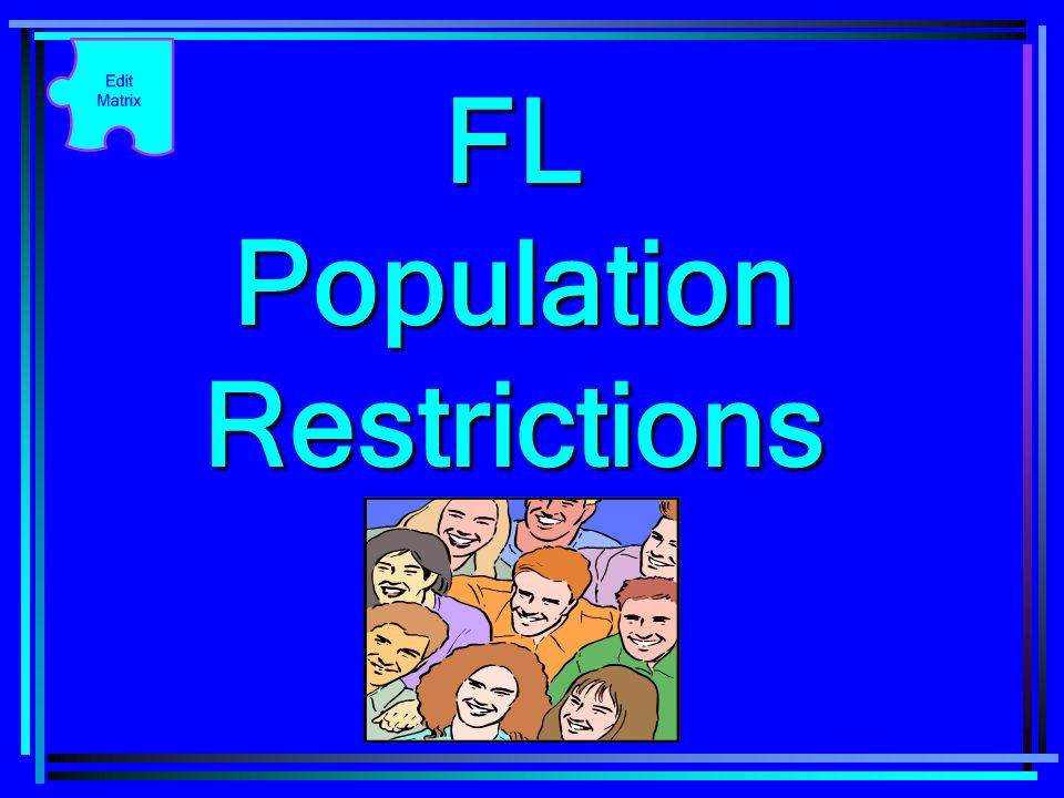 FL Population Restrictions