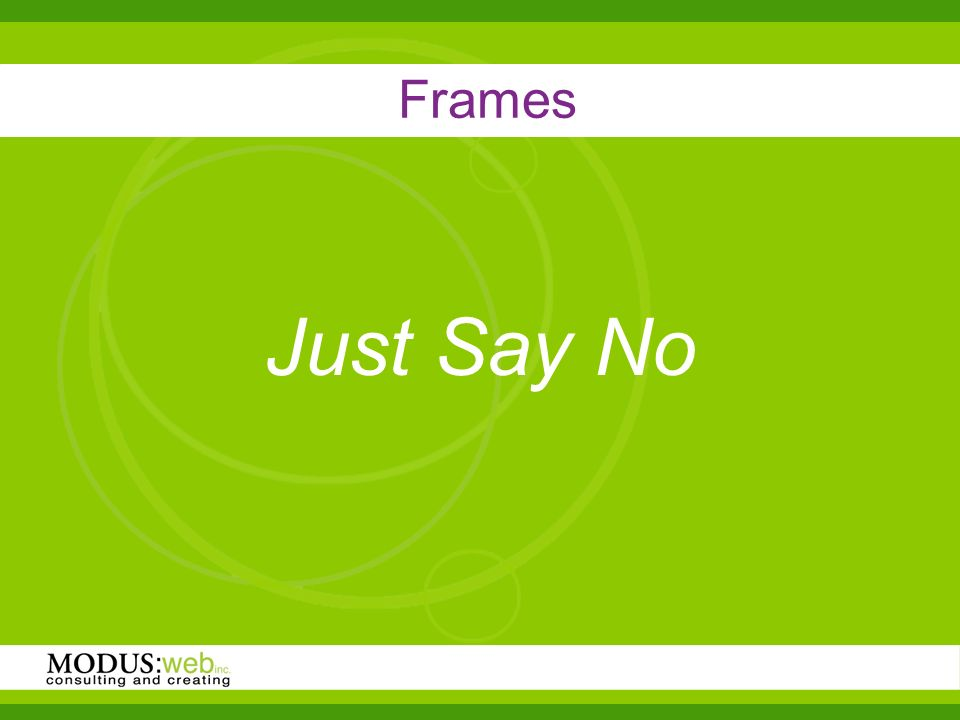 Frames Just Say No